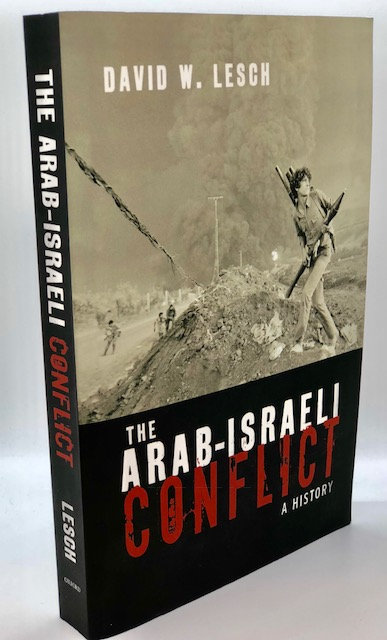 The Arab-Israeli Conflict: A History, by David W. Lesch