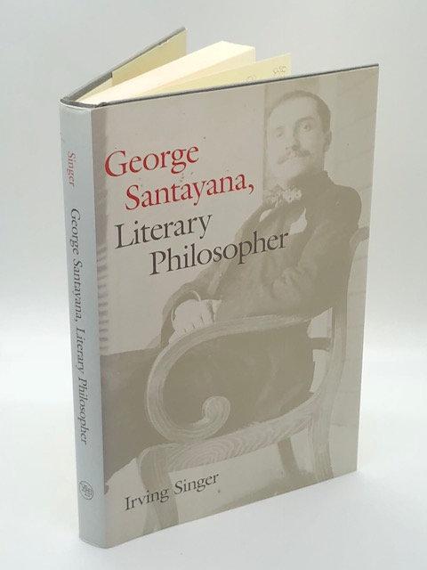 George Santayana, Literary Philosopher, by Irving Singer