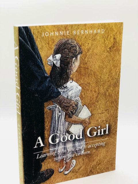 A Good Girl: A Novel, by Johnnie Bernhard