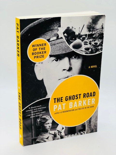 The Ghost Road: A Novel The Ghost Road (Regeneration Trilogy), by Pat Barker