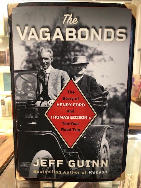 The Vagabonds: Story of Henry Ford and Thomas Edison's Ten-Year Road Trip