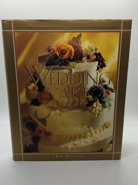 The Wedding Cake Book, by Dede Wilson