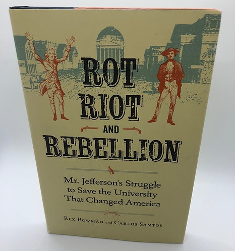 Rot, Riot, and Rebelllion. By Rex Bowman and Carlos Santos