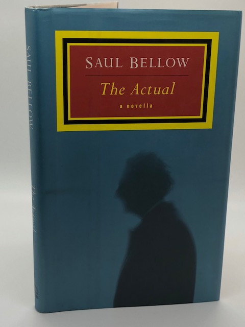The Actual: A Novella, by Saul Bellow