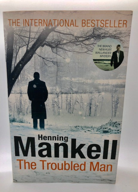 The Troubled Man: A Kurt Wallander Mystery, by Henning Mankell