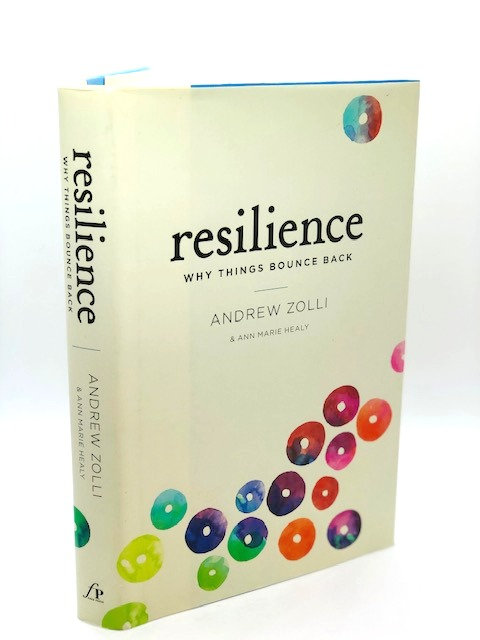 Resilience: Why Things Bounce Back, by Andrew Zolli