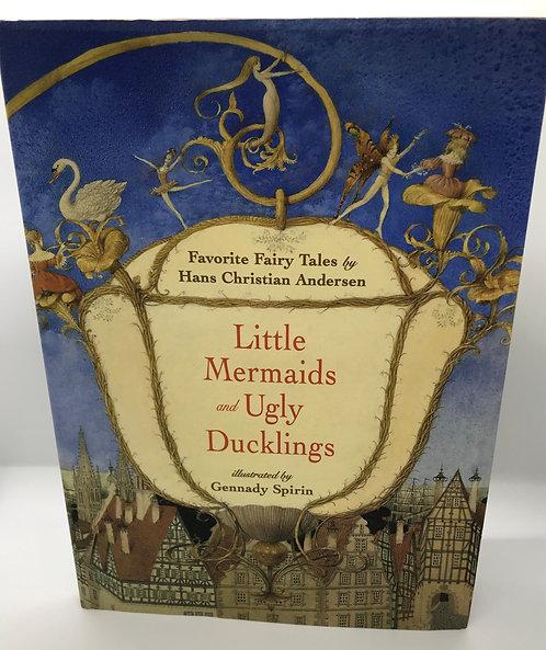 Favorite Fairy Tales by Hans Christian Andersen: Little Mermaid & Ugly Ducklings