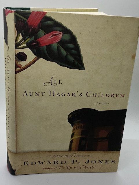 All Aunt Hagar's Children, by Edward P. Jones