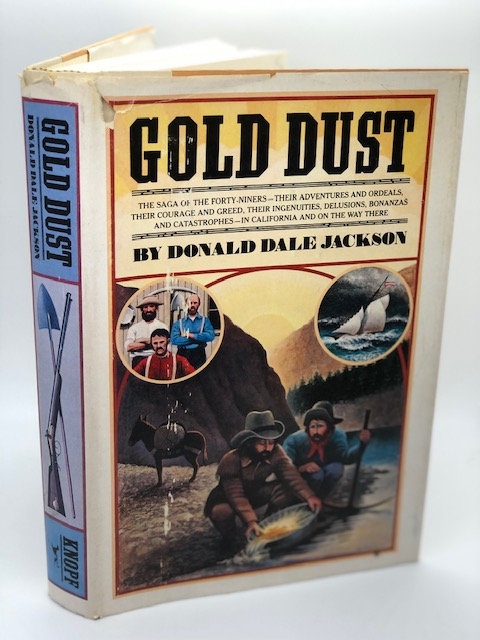 Gold Dust: The Saga of the Forty-Niners
