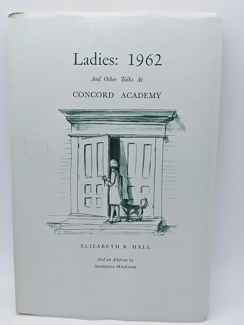 LADIES: 1962 AND OTHER TALKS AT CONCORD ACADEMY, illustrated by Tasha Tudor