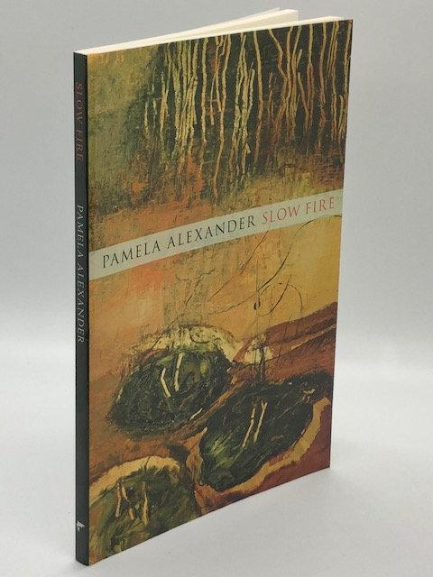 Slow Fire, by Pamela Alexander