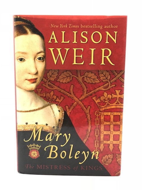 Mary Boleyn: The Mistress of Kings, by Alison Weir