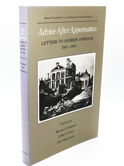 Advice After Appomattox: Letters to Andrew Johnson (1865-1866)
