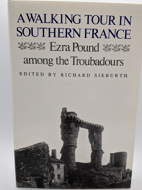 A Walking Tour of Southern France: Ezra Pound among the Troubadours