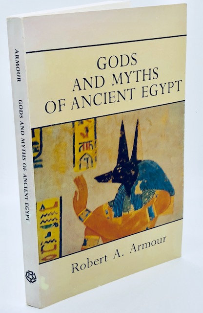 Gods and Myths Of Ancient Egypt, by Robert A. Armour