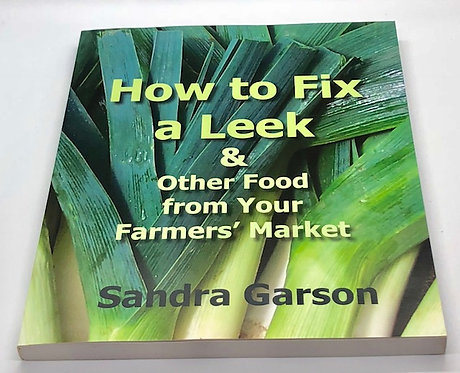 How to Fix a Leek & Other Food from Your Farmer's Market