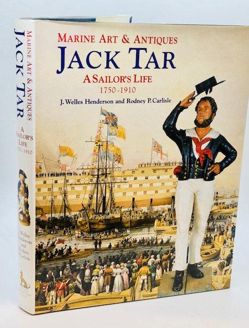 Jack Tar: A Sailor's Life: 1750-1910 (Marine Art & Antiques)