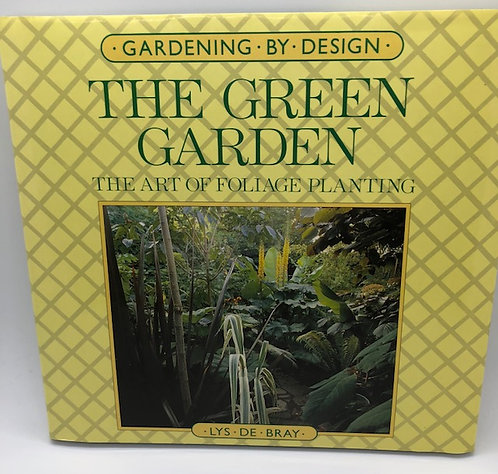 The Green Garden: The Art of Foliage Planting