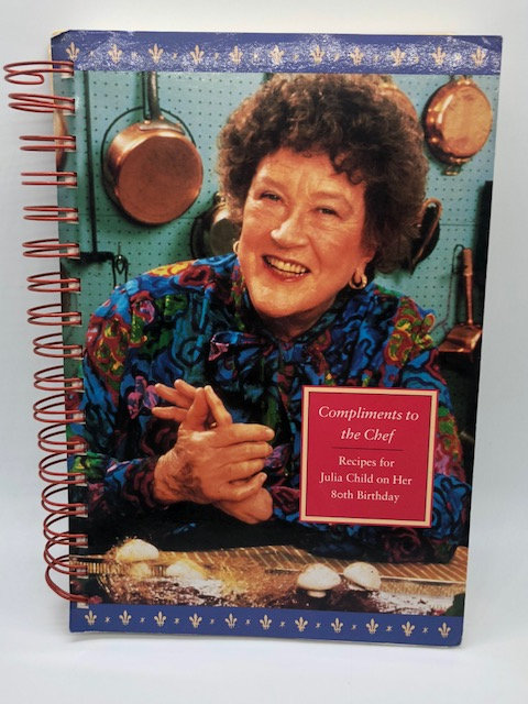 Compliments to the Chef: Recipes for Julia Child on her 80th Birthday