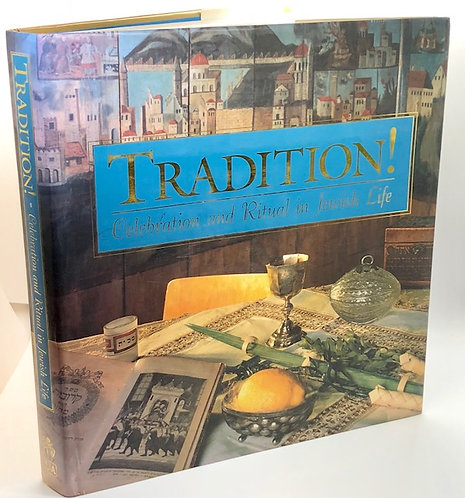Tradition: Celebration And Ritual In Jewish Life