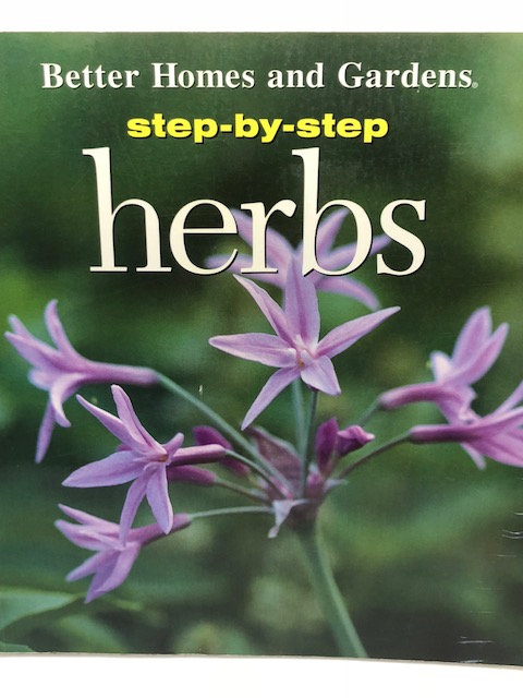 Step-By-Step Herb Gardens (Step-By-Step Successful Gardening) by Better Homes an