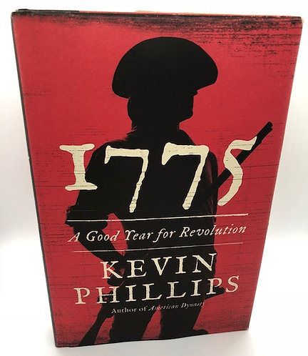 1775: A Good Year for Revolution, by Kevin Phillips (Hardcover)