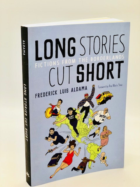 Long Stories Cut Short: Fiction From the Borderlands (English & Spanish)