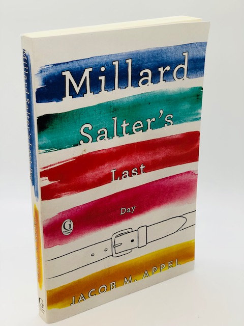 Millard Salter's Last Day, by Jacob M. Appel