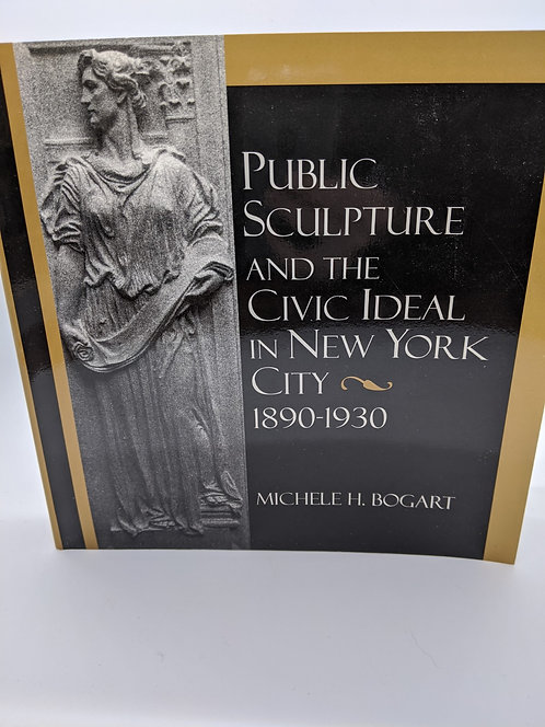 Public Sculpture and the Civic Ideal in New York City: 1890-1930