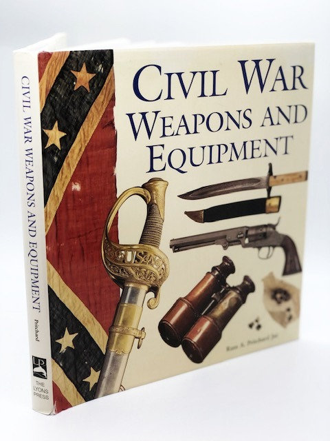 Civil War Weapons and Equipment, by Russ A. Pritchard, Jr.