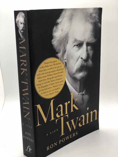 Mark Twain: A Life, by Ron Powers