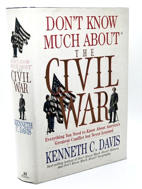 Don't Know Much About the Civil War, by Kenneth C. Davis