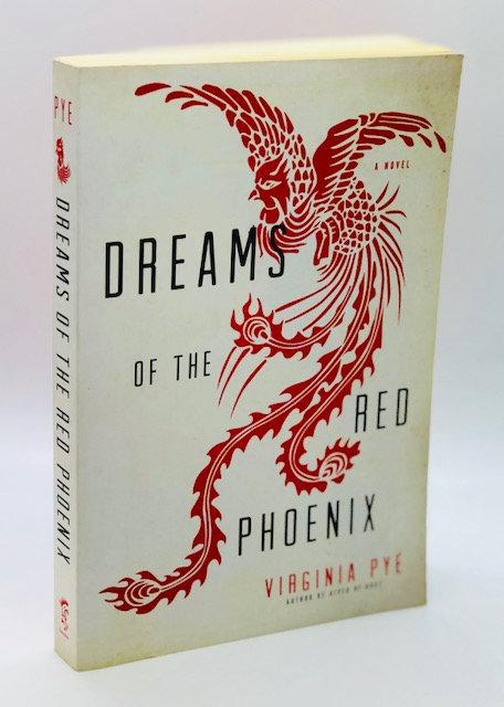 Dreams of the Red Phoenix, by Virginia Pye