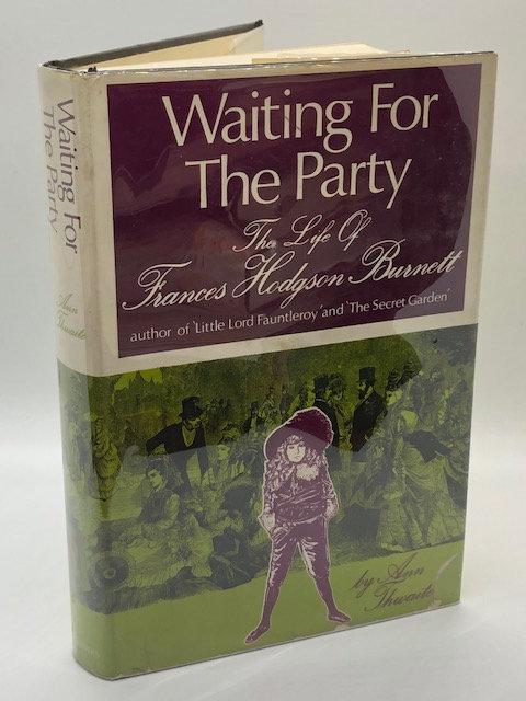 Waiting for the Party: The Life of Frances Hodgson Burnett