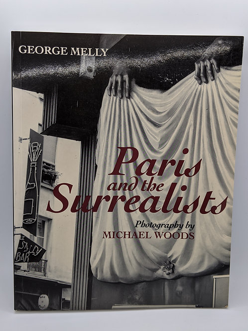 Paris and the Surrealists: Photography by Michael Woods