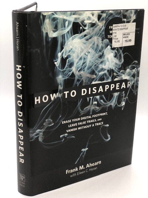 How to Disappear, by Frank M. Ahearn