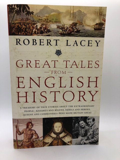 Great Tales From English History, by Robert Lacey