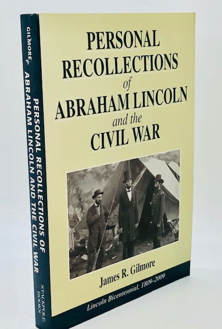 Personal Recollections of Abraham Lincoln and the Civil War, by James R. Gilmore