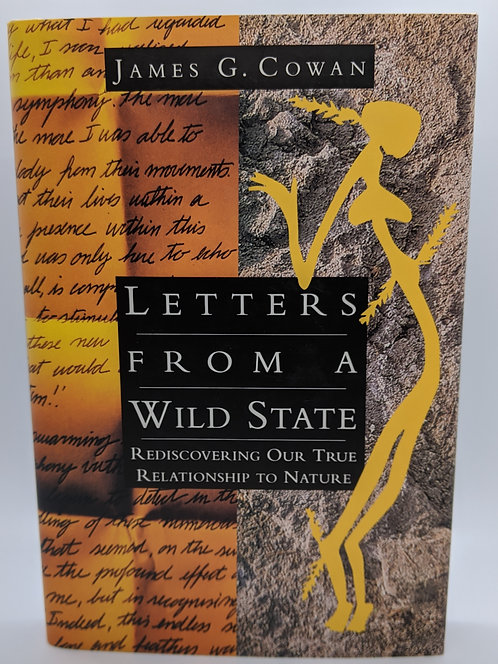 Letters from a Wild State: Rediscovering our True Relationship to Nature