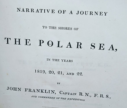 Narrative of a Journey to the Shores of the Polar Sea,  1819, 20, 21 & 22