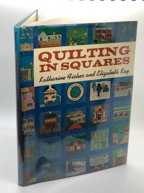 Quilting In Squares by Katherine Fisher and Elizabeth Kay