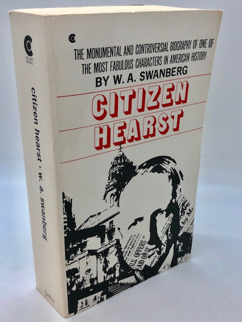 Citizen Hearst, by W.A. Swanberg