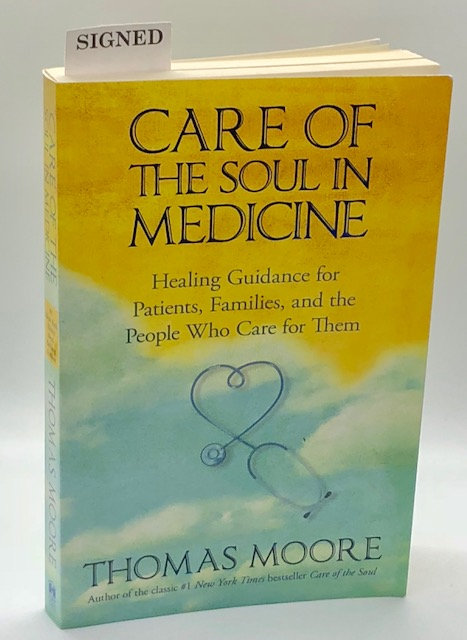 Care of the Soul In Medicine, by Thomas Moore