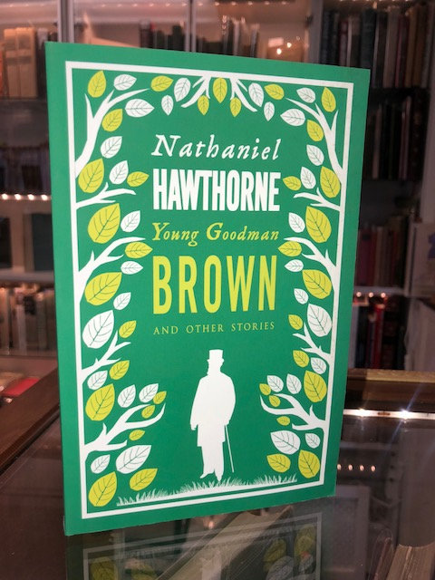 YOUNG GOODMAN BROWN AND OTHER STORIES by Nathaniel Hawthorne