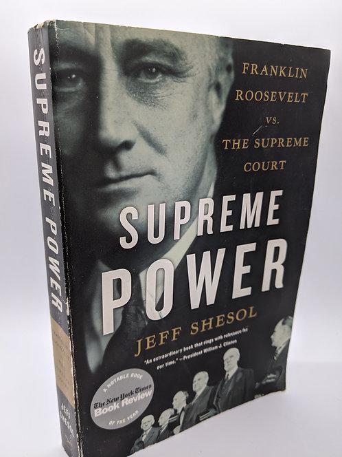 Supreme Power: Franklin Roosevelt v. the Supreme Court
