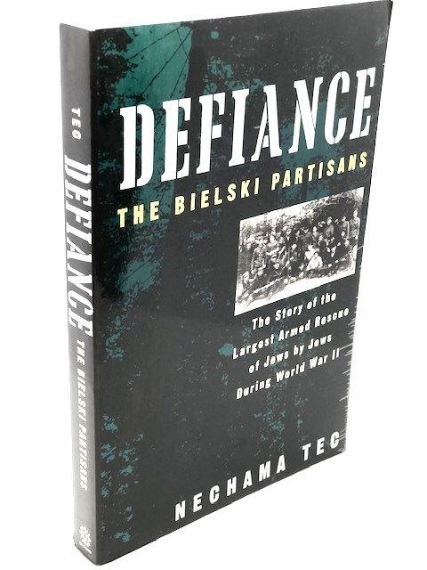 Defiance: The Bielski Partisans, by Nechama Tec