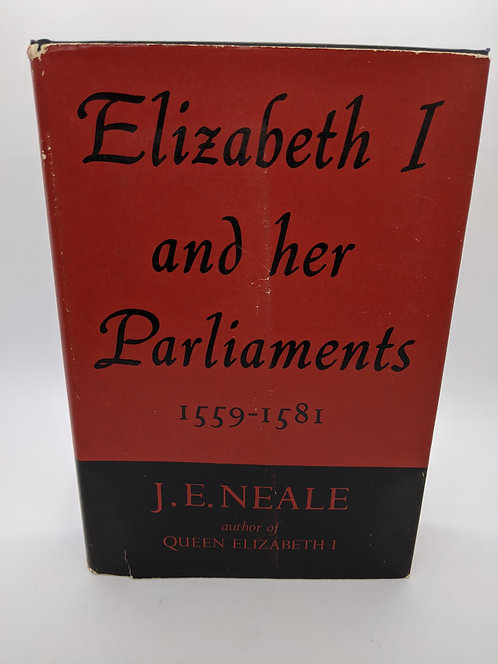 Elizabeth I and her Parliaments: 1559-1581