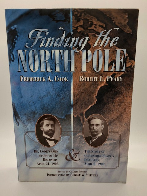 Finding The North Pole: Frederick A. Cook & Robert E. Peary