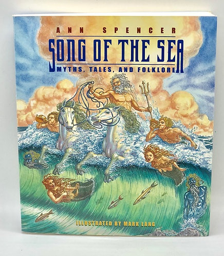 Song of the Sea: Myths, Tales, and Folklore, by Ann Spencer