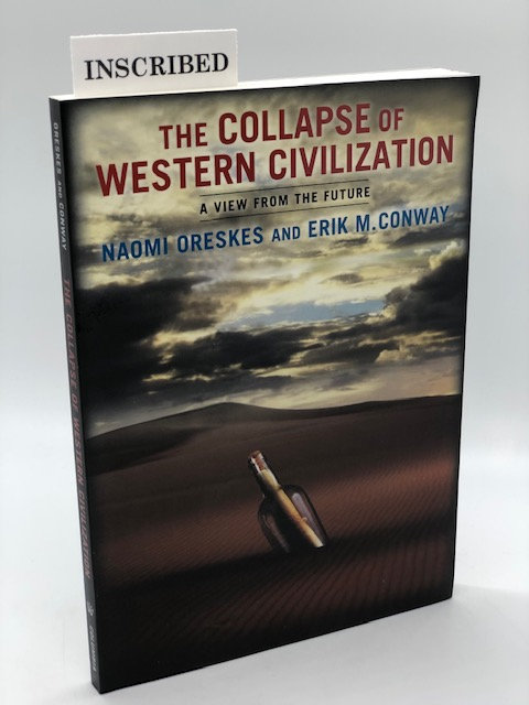 The Collapse Of Western Civilization, by Naomi Greskes and Erik M. Conway